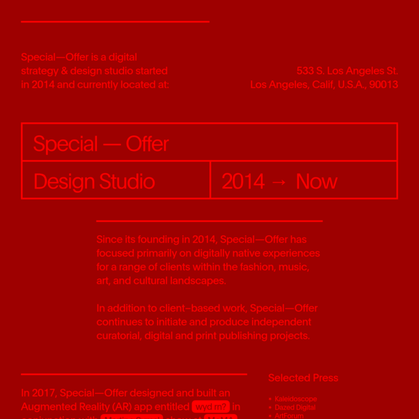 Special-Offer is a digital strategy & design studio started in 2014, based in Los Angeles and managed by Brent David Freaney.