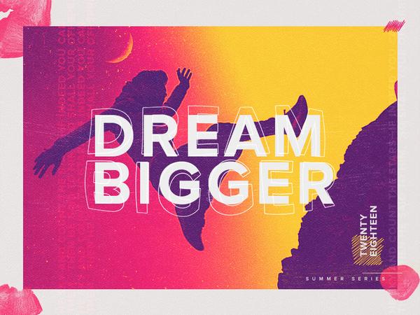 dream_bigger_-_dribbble.jpg