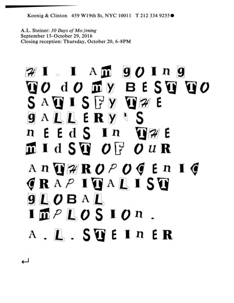 A.L. Steiner, press release, _Welcome to the Misanthropocene_ (New York: Koenig and Clinton, 2016.  http://koenigandclinton.com/exhibitions/a-l-steiner-30-days-of-morning/release/