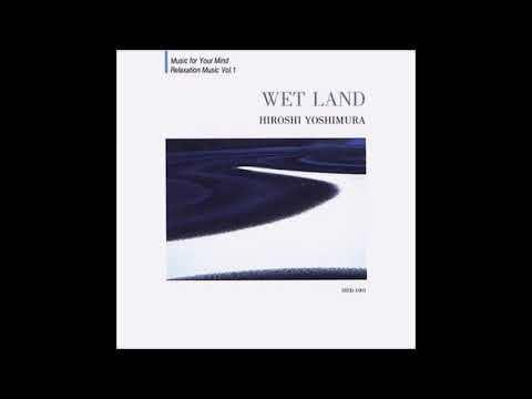 Hiroshi Yoshimura (吉村弘) - Wet Land [Full Album]