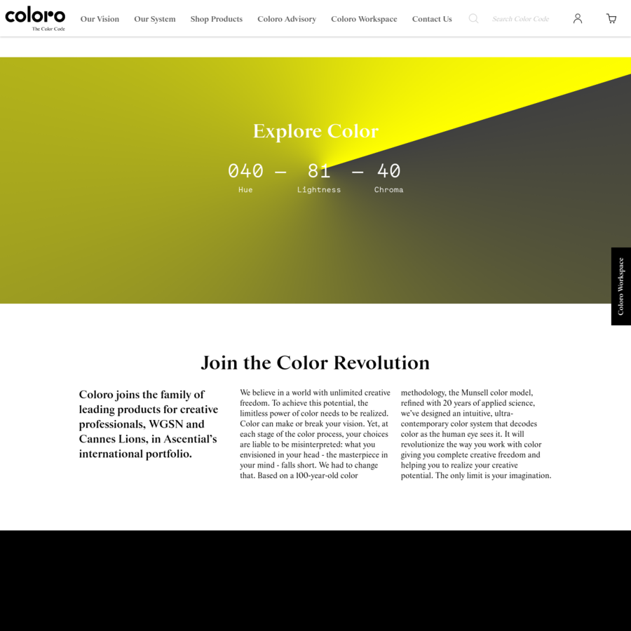 Coloro is an intuitive, logical and innovative color system that decodes color as the human eye sees it. Learn more about the color revolution here.