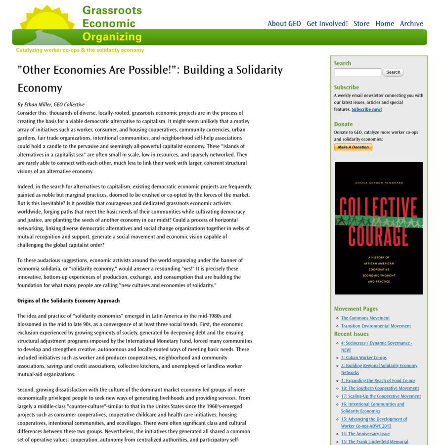 "To these audacious suggestions, economic activists around the world organizing under the banner of economia solidaria, or ""solidarity economy,"" would answer a resounding ""yes!"" It is precisely these innovative, bottom-up experiences of production, exchange, and consumption that are building the foundation for what many people are calling ""new cultures and economies of solidarity."""