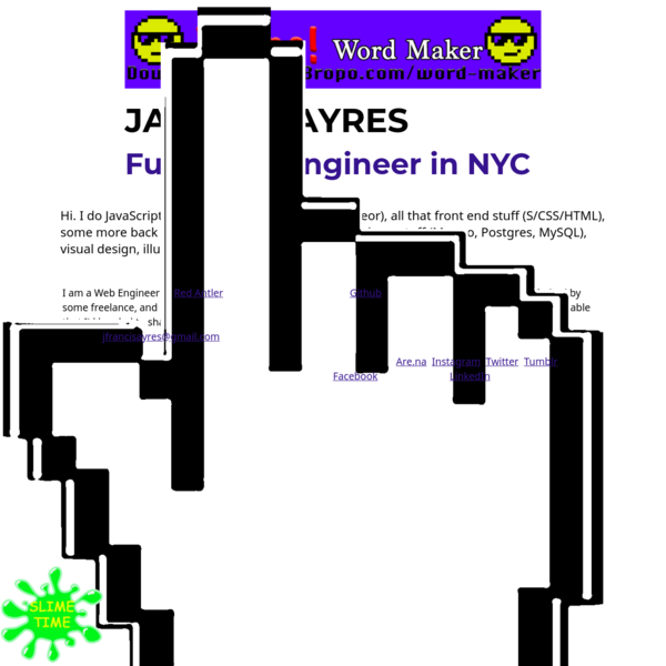 The official website for James Ayres, a developer and engineer located in New York City and Brooklyn. Experienced in JavaScript, Frontend, Backend, Fullstack, this is just SEO hacking at this point writing more cool words like best, awesome, web, development, engineer, and NYC.