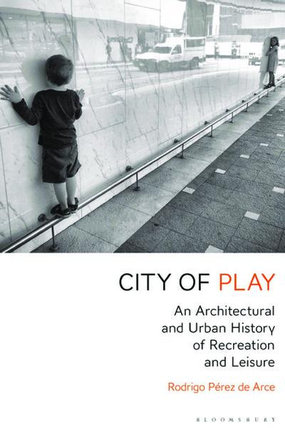 city-of-play_-an-architectural-rodrigo-perez-de-arce.pdf
