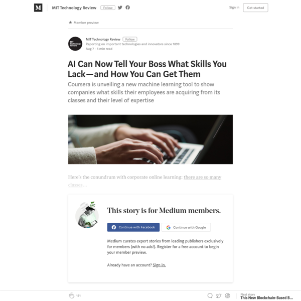 AI Can Now Tell Your Boss What Skills You Lack - and How You Can Get Them. Coursera is unveiling a new machine learning tool to show companies what skills their employees are acquiring from its classes and their...