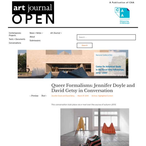 This conversation took place via e-mail over the course of autumn 2013. David Getsy: The context of a group of essays on sculpture, sexuality, and abstraction prompts me to start this conversation by talking about how we both write about the valence of sexuality in artworks and performances that would not, at first, seem to encourage it.