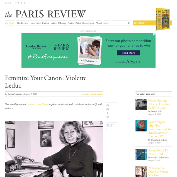 In the summer of 1956, Violette Leduc, the autofiction pioneer and protegée of Simone de Beauvoir, began inpatient psychiatric treatment. She was forty-nine and suicidal. Her first two novels, L'asphyxie (translated as In the Prison of Her Skin) and L'affamée (The starving woman), both published in the late forties, were read and admired by Jean-Paul Sartre, Jean Cocteau, and Jean Genet.