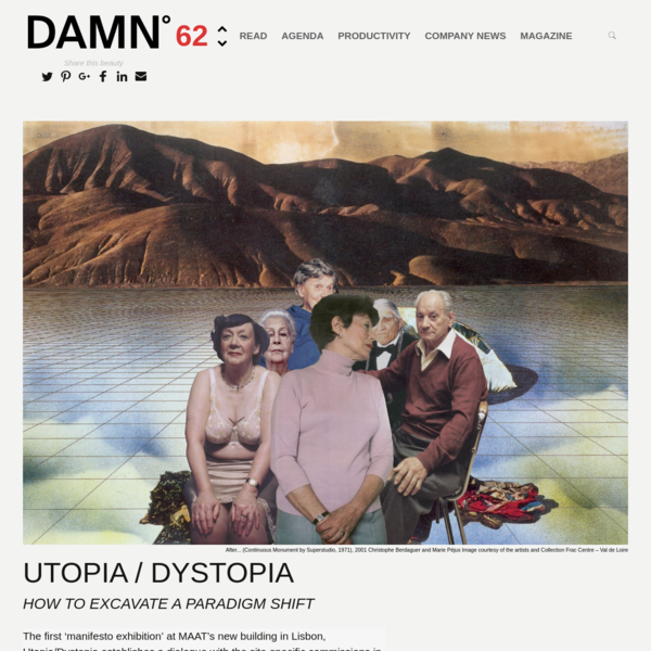 MAAT: Pedro Ganhado talks on Utopia / Dystopia - DAMN° Magazine