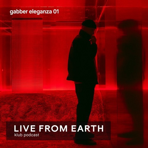 LFE-KLUB podcast w/ Gabber Eleganza (01) by Live From Earth