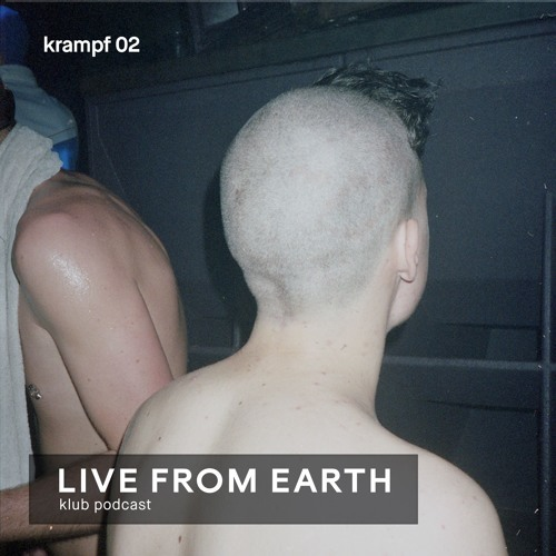 LFE-KLUB podcast w/ Krampf (02) by Live From Earth