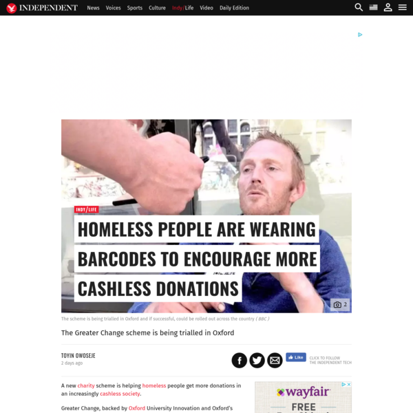 A new charity scheme is helping homeless people get more donations in an increasingly cashless society. Greater Change, backed by Oxford University Innovation and Oxford's Said Business School, has created wearable barcodes for rough sleepers so members of the public can give money using their smartphones.