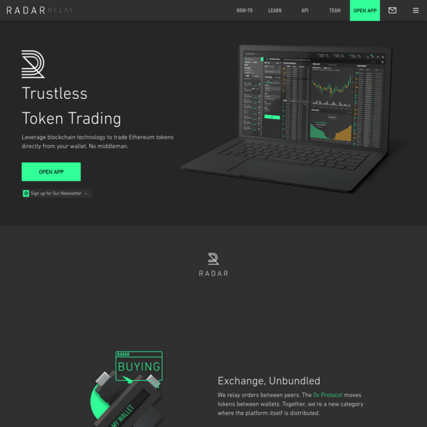 Radar Relay is a next generation cryptocurrency exchange technology that leverages blockchain and the 0x protocol to trade Ethereum based tokens directly from Web3 or Hardware wallets.