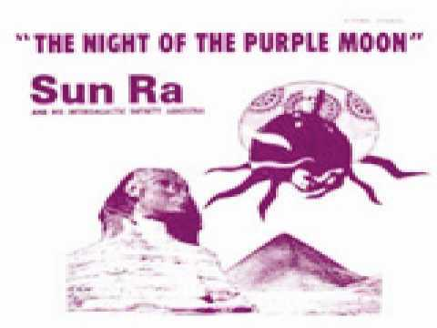 Sun Ra - The Night of the Purple Moon