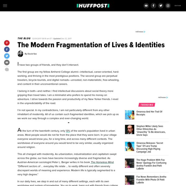 The Modern Fragmentation of Lives & Identities