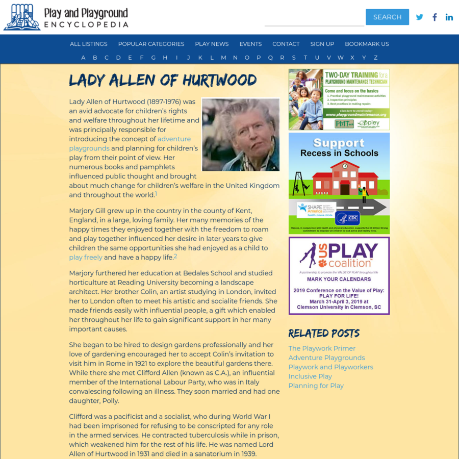 Lady Allen of Hurtwood (1897-1976) was an avid advocate for children's rights and welfare throughout her lifetime and was principally responsible for introducing the concept of adventure playgrounds and planning for children's play from their point of view.