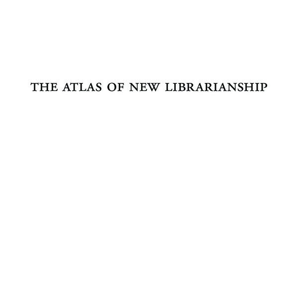 r.david_lankes_the_atlas_of_new_librarianship.pdf