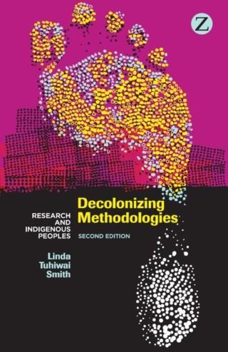 """""""Decolonizing Methodologies"""" by Linda Tuhiwai Smith"""