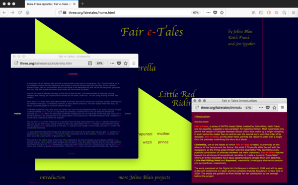 """Fair e-Tales, a series of DHTML fables created by Joline Blais, KEith Frank, and Jon Ippolito, suggests a new paradigm for hypertext fiction.""   three.org/fairetales/home.html"