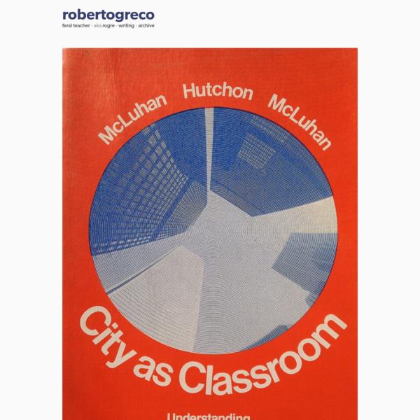 City as Classroom, by Marshall McLuhan, Kathryn Hutchon, and Eric McLuhan