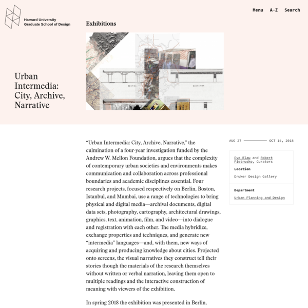 """Urban Intermedia: City, Archive, Narrative,"" the culmination of a four-year investigation funded by the Andrew W. Mellon Foundation, argues that the complexity of contemporary urban societies and environments makes communication and collaboration across professional boundaries and academic disciplines essential."