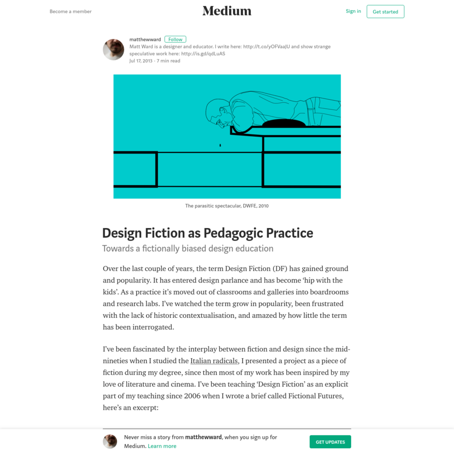 Over the last couple of years, the term Design Fiction (DF) has gained ground and popularity. It has entered design parlance and has become 'hip with the kids'. As a practice it's moved out of classrooms and galleries into boardrooms and research labs.