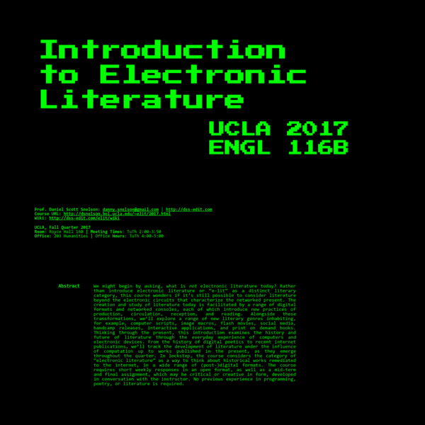 """Rather than introduce electronic literature or """"e-lit"""" as a distinct literary category, this course wonders if it's still possible to consider literature beyond the electronic circuits that characterize the networked present."""