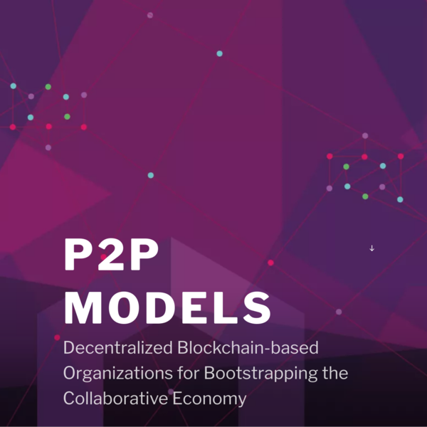 The Collaborative Economy is rapidly expanding, but it is dominated by centralized web platforms which hold user data and concentrate all decision-making power and profits. P2P Models is a 1.5M€ EU-funded interdisciplinary research effort for bootstrapping the emergence of a new generation of self-governed and more economically sustainable peer-to-peer Collaborative Economy communities.