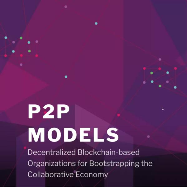 P2Pmodels: Blockchain Orgs for the Collaborative Economy