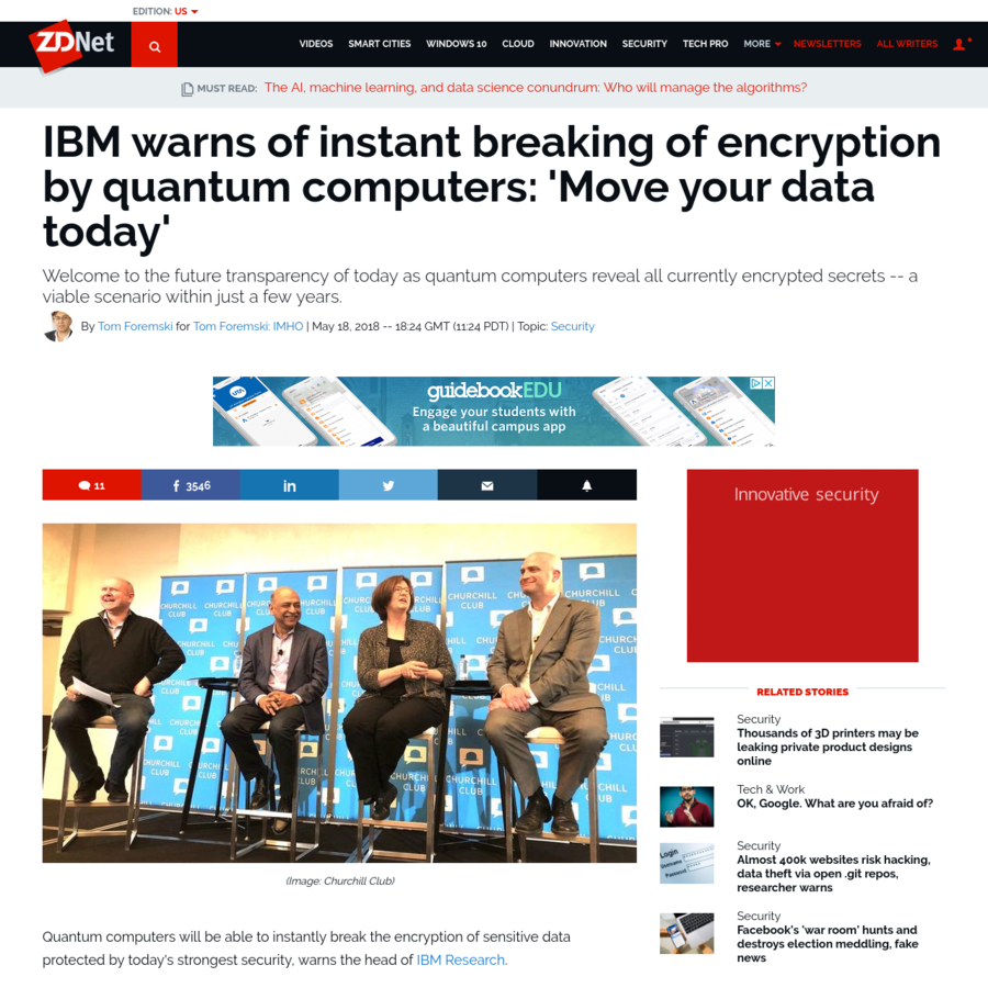 Quantum computers will be able to instantly break the encryption of sensitive data protected by today's strongest security, warns the head of IBM Research. This could happen in a little more than five years because of advances in quantum computer technologies.