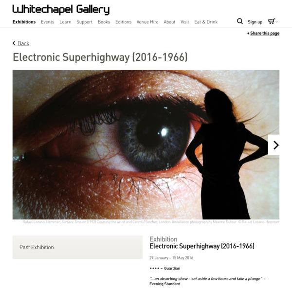 Electronic Superhighway (2016-1966) - Whitechapel Gallery