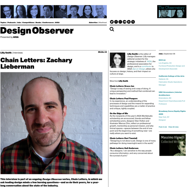 This interview is part of an ongoing Design Observer series, Chain Letters, in which we ask leading design minds a few burning questions-and so do their peers, for a year-long conversation about the state of the industry. It's August, while it's still crazy hot and we'd all like to be poolside, it's time to think about heading back to school.