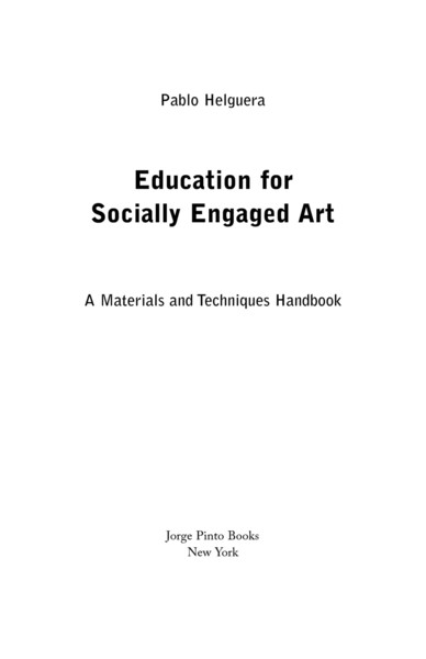 required-week-1_-pablo-helguera-_education-for-socially-engaged-art-handbook_-1-.pdf