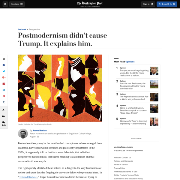 Postmodern theory may be the most loathed concept ever to have emerged from academia. Developed within literature and philosophy departments in the 1970s, it supposedly told us that facts were debatable, that individual perspectives mattered most, that shared meaning was an illusion and that universal truth was a myth.