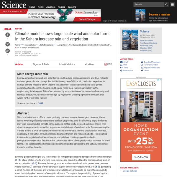 Energy generation by wind and solar farms could reduce carbon emissions and thus mitigate anthropogenic climate change. But is this its only benefit? Li et al. conducted experiments using a climate model to show that the installation of large-scale wind and solar power generation facilities in the Sahara could cause more local rainfall, particularly in the neighboring Sahel region.