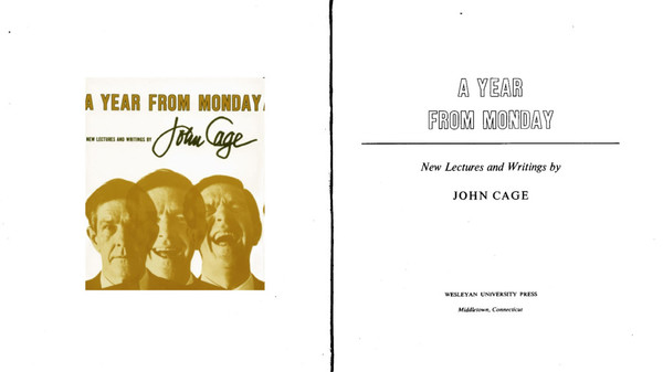 John Cage - A Year From Monday