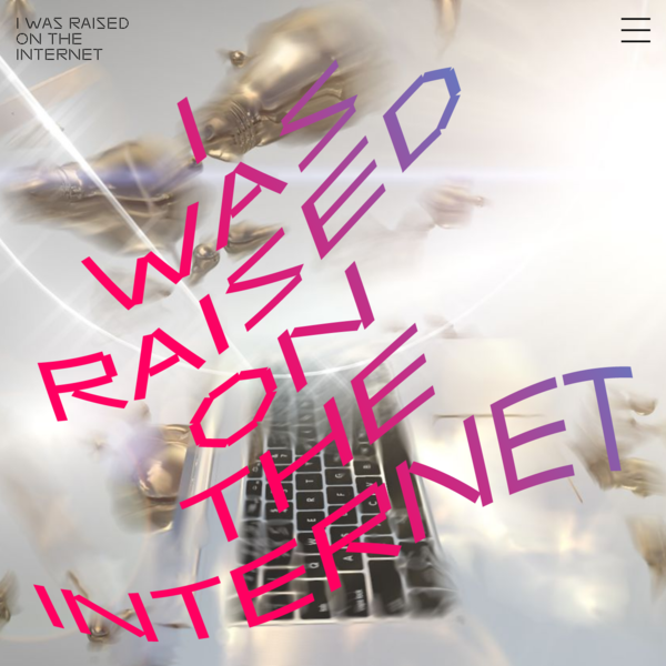 This website presents online-only artworks from the Museum of Contemporary Art Chicago's exhibition I Was Raised on the Internet as well as readings about networked technology and its effects on our everyday lives. What does art look like when it is made specifically for the web?