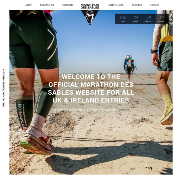 The Marathon des Sables is the stuff of legends. It is The Toughest Footrace on Earth (Discovery Channel). MdS is a truly gruelling multi-stage adventure through a mythical landscape in one of the world's most inhospitable environments - the Sahara desert.