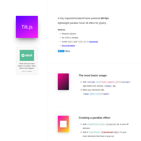 Tilt.js, a small easy to use 60+fps requestAnimationFrame powered parallax hover tilt effect for jQuery.