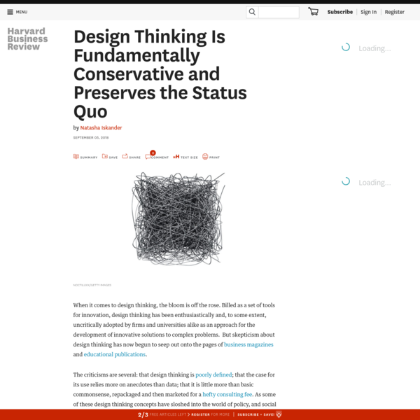 When it comes to design thinking, the bloom is off the rose. Billed as a set of tools for innovation, design thinking has been enthusiastically and, to some extent, uncritically adopted by firms and universities alike as an approach for the development of innovative solutions to complex problems. But skepticism about design thinking has now begun to seep out onto the pages of business magazines and educational publications.