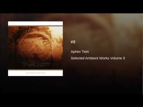 Provided to YouTube by Warp Records #3 · Aphex Twin Selected Ambient Works Volume II ℗ 1994 Warp Records Limited Released on: 1994-03-07 Auto-generated by YouTube.