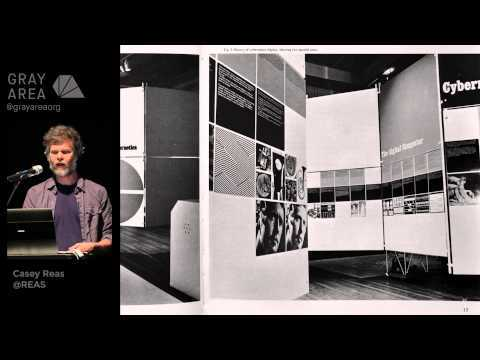 History of the Future, Art & Technology from 1965 - Yesterday   Casey Reas   The Gray Area Festival