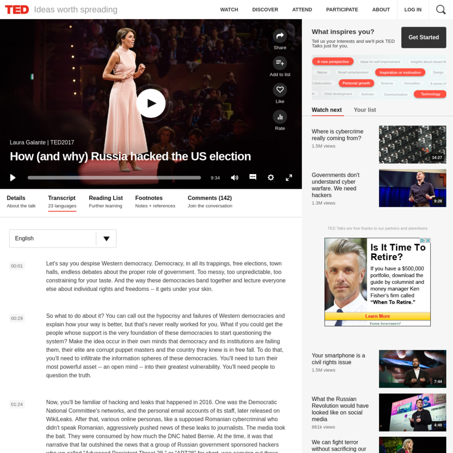 TED Talk Subtitles and Transcript: Hacking, fake news, information bubbles ... all these and more have become part of the vernacular in recent years. But as cyberspace analyst Laura Galante describes in this alarming talk, the real target of anyone looking to influence geopolitics is dastardly simple: it's you.