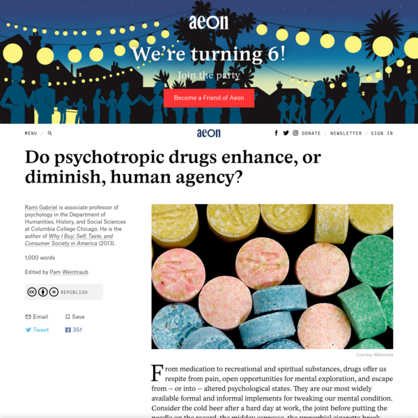From medication to recreational and spiritual substances, drugs offer us respite from pain, open opportunities for mental exploration, and escape from - or into - altered psychological states. They are our most widely available formal and informal implements for tweaking our mental condition.