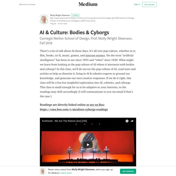 AI & Culture: Bodies & Cyborgs - Molly Wright Steenson - Medium