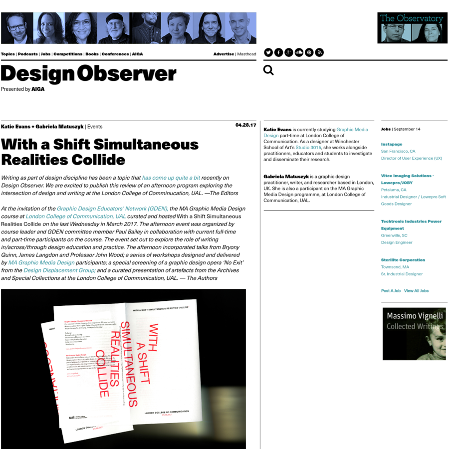 Writing as part of design discipline has been a topic that has come up quite a bit recently on Design Observer. We are excited to publish this review of an afternoon program exploring the intersection of design and writing at the London College of Comminucation, UAL.
