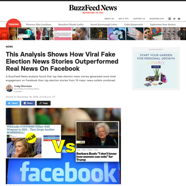 A BuzzFeed News analysis found that top fake election news stories generated more total engagement on Facebook than top election stories from 19 major news outlets combined. Posted on November 16, 2016, at 5:15 p.m.