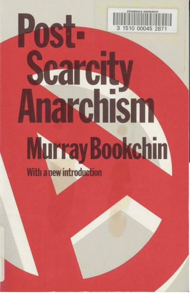"Murray Bookchin, Post-Scarcity Anarchism, ""Towards a liberatory technology"""