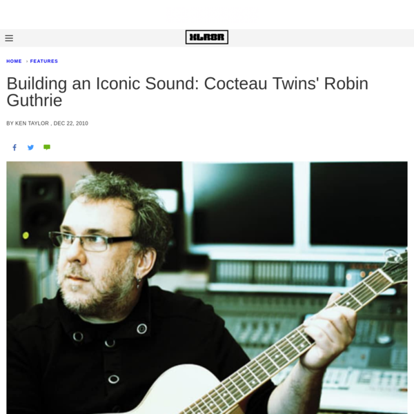 Building an Iconic Sound: Cocteau Twins' Robin Guthrie