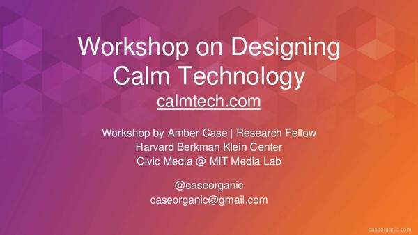Workshop on Designing Calm Technology