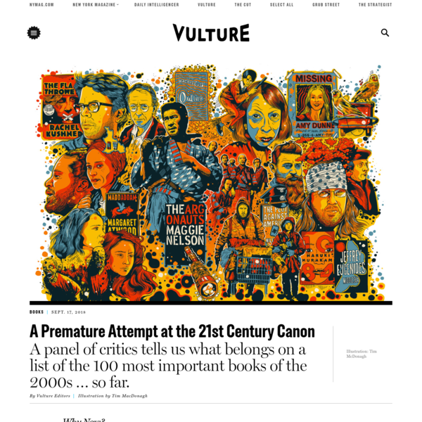 Illustration: Tim McDonagh Okay, assessing a century's literary legacy after only 18 and a half years is kind of a bizarre thing to do. Actually, constructing a canon of any kind is a little weird at the moment, when so much of how we measure cultural value is in flux.
